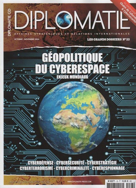 Revue Diplomatie - Géopolitique du Cyberespace